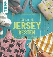 Scharnowski: Nähen mit Jersey-Resten, Kreative Ideen mit wenig Stoff Handbuch