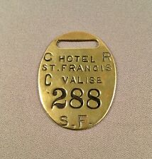 Hotel St Francis Brass Tag San Francisco c. 1930  Luggage Valise Check