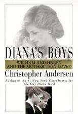 Diana's Boys : William and Harry and the Mother They Loved by Christopher Ander…