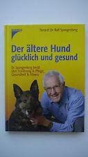 Der ältere Hund glücklich und gesund - Tierarzt Dr.Rolf Spangenberg - NEU