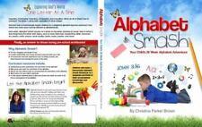 Alphabet Smash : Your Child's 26 Week Alphabet Adventure by Christina...