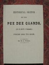 HISTORICAL SKETCH OF THE PEE DEE GUARDS - 23rd NORTH CAROLINA COMPANY D - NEW