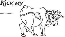 Kick my ......Cow decal sticker ute BNS truck car van 22l x13h cm