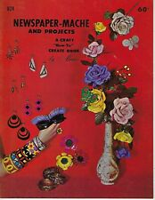 Newspaper Mache and Projects Aleene's Vintage 1960s Craft How To Book Patterns