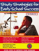 Study Strategies for Early School Success : Seven Steps to Improve Your Learn...