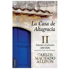 La Casa de Altagracia: Vol II. Libertad y Frustracion (1810-1828) (Paperback or