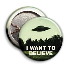 I want to Believe UFO Button Badge - 25mm 1 inch - Aliens Ufo