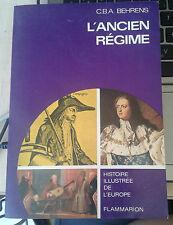 BEHRENS. L'ancien régime. Flammarion. 1969.