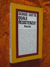QUALE RESISTENZA?SERGIO COTTA.RUSCONI.I EDIZ. 1977