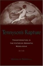 Tennyson's Rapture : Transformation in the Victorian Dramatic Monologue by...