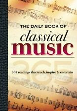 The Daily Book of Classical Music: 365 readings that teach, inspire & entertain,