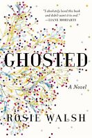 GHOSTED: A Novel by Rosie Walsh - Hardcover  (0525522778)