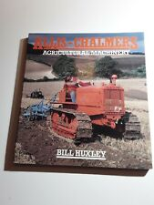 Allis Chalmers Agricultural Machinery by Bill Huxley