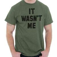 It Wasnt Me Funny College Rebel Troublemaker Short Sleeve T-Shirt Tees Tshirts