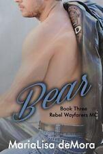 Bear : Rebel Wayfarers MC Book 3 3 by MariaLisa deMora (2014, Paperback)