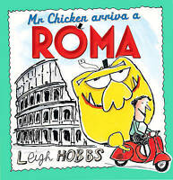 NEW Mr Chicken Arriva a Roma by Leigh Hobbs
