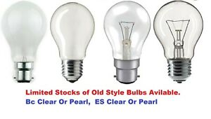 40Watt 60Watt 100Watt  GLS PEARL OR CLEAR LIGHT BULBS BC OR ES OLD STYLE