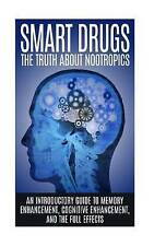 Smart Drugs: The Truth About Nootropics: An Introductory Guide to Memory Enhance