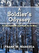 A Soldier's Odyssey: To Remember Our Past as It Was by Maresca, Frank W.