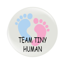 Baby Shower Button Badge 58mm Team Tiny Human Badge Optional Personalisation