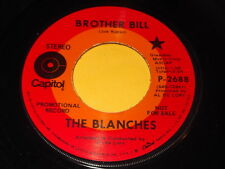 The Blanches: Brother Bill / How Long Must It Be 45