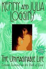 The Unimaginable Life: Lessons Learned on the Way to Love, Loggins, Julia, Loggi