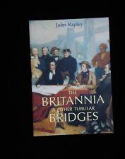 THE BRITANNIA & OTHER TUBULAR BRIDGES  -  JOHN RAPLEY