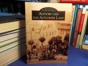 Altdorf u. Altdorfer Land - Recknagel / Chronik Straßen Häuser Plätze Thann 1999