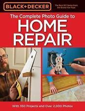 Black & Decker Complete Photo Guide to Home Repair - 4th Edition (Black & Decker