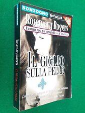 Rosemary ROGERS - IL GIGLIO SULLA PELLE , Ed. Sonzogno (2000)