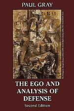The Ego And Analysis Of Defense: By Paul Gray