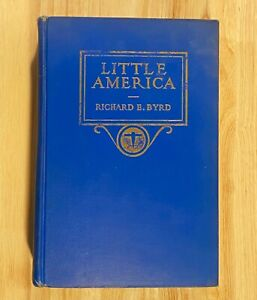 LITTLE AMERICA: Exploration of the Antarctic by Admiral Richard E. Byrd (SIGNED)