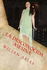 La Desconocida Asesina : El Precio de Ser Bella by Wilian Arias (2013,...