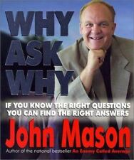 Why Ask Why: If You Know the Right Questions -- You Can Find the Right Answers