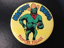 Frontier Village Amusement Park San Jose Kactus Kong button