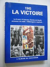 GUERRE 39 45  1945  LA VICTOIRE   L'ALBUM SOUVENIR   TBE
