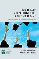 How to Keep a Competitive Edge in the Talent Game: Lessons for the EU from China
