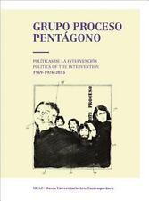 Grupo Proceso Pentágono : Políticas de la Intervención, 1969-1976-2015 by...