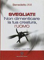 Svegliati! Non dimenticare la tua creatura - Benedetto XVI - Auschwitz 28 5 2006