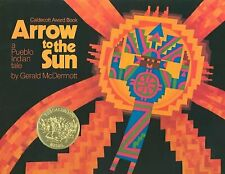 Arrow to the Sun : A Pueblo Indian Tale, School And Library by McDermott, Ger...