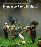 Francesco Paolo Michetti. Catalogo generale. Ediz. illustrata - Benzi Fabio