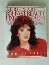 Adrien Arpel's 851 Fast Beauty Fixes & Facts Eyes Nails Lips Skin Hair Makeup.