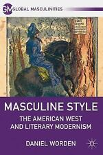 Global Masculinities: Masculine Style : The American West and Literary...
