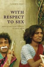 With Respect to Sex: Negotiating Hijra Identity in South India: By Reddy, Gay...