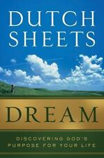 Dream: Discovering God's Purpose for Your Life by Dutch Sheets (Hardcover)