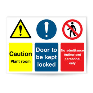 CAUTION PLANT ROOM DOOR TO BE LOCKED NO ADMITTANCE SAFETY SIGN STICKER P2300