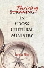 Thriving in Cross Cultural Ministry by Carissa Alma (2011, Paperback)