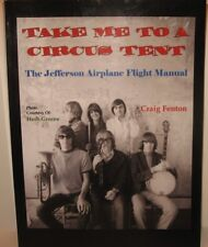 Take Me to a Circus Tent (the Jefferson Airplane Flight Manual) by Craig Fenton