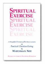 Spiritual Exercise : Simplified Version of the Basic Lessons on Practical Christ