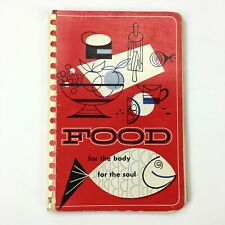 Vintage FOOD For the Body For The Soul Cookbook, Appetizers, Soups, Meats, Cakes
